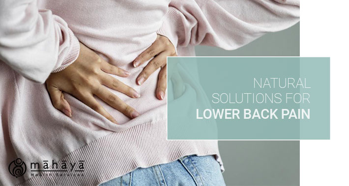 Natural Solutions For Lower Back Pain | Mahaya Health Services | Toronto Naturopathic Clinic Downtown